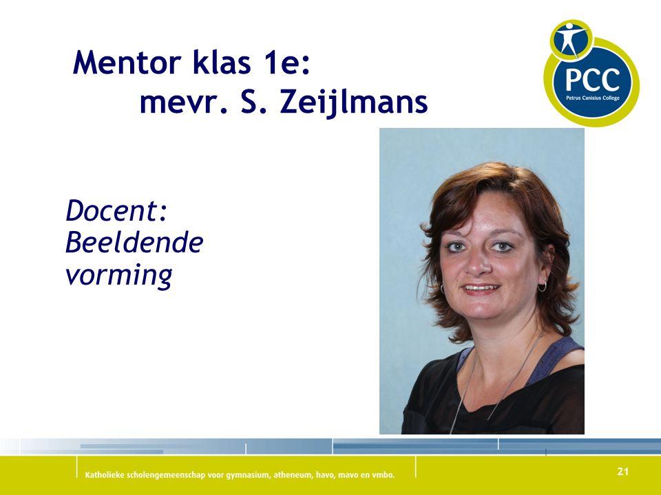Mentor klas 1e: mevr. S. Zeijlmans