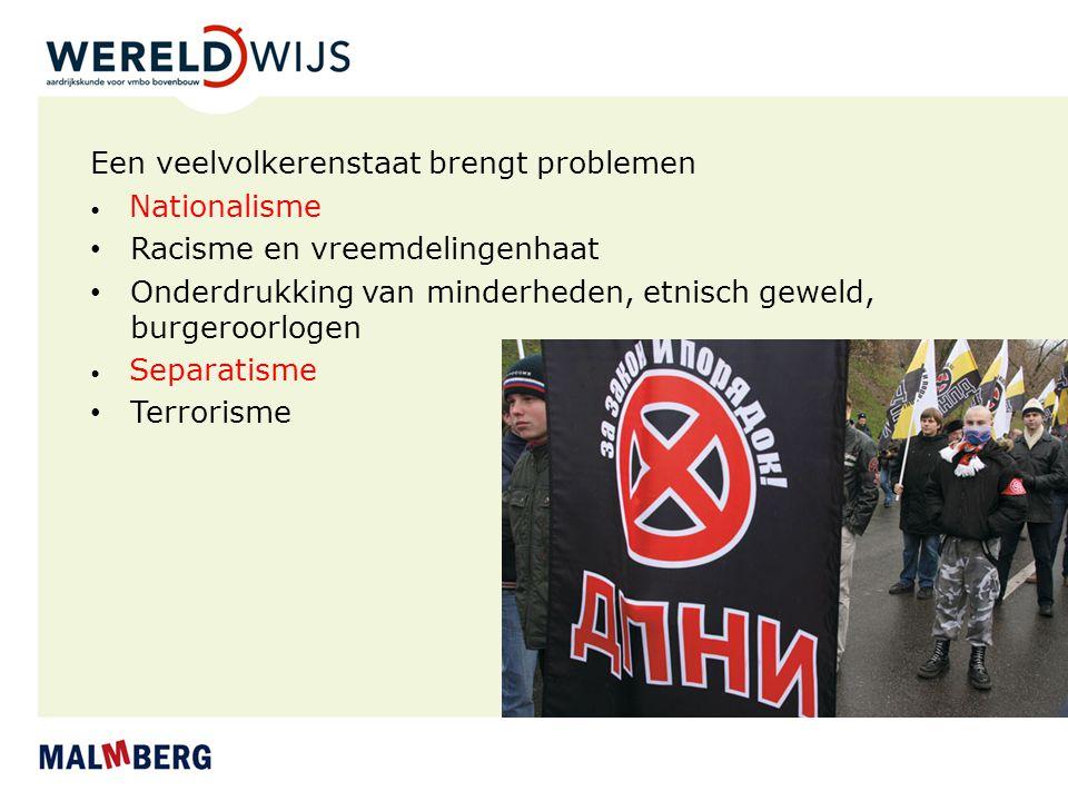 Een veelvolkerenstaat brengt problemen Racisme en vreemdelingenhaat