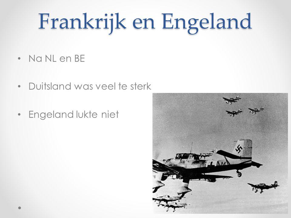 Frankrijk en Engeland Na NL en BE Duitsland was veel te sterk
