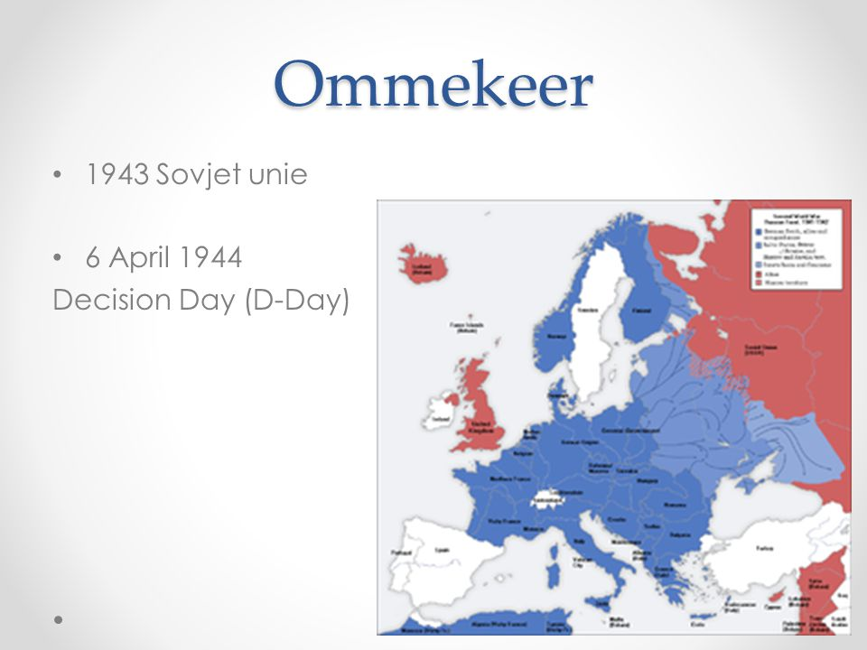 Ommekeer 1943 Sovjet unie 6 April 1944 Decision Day (D-Day)