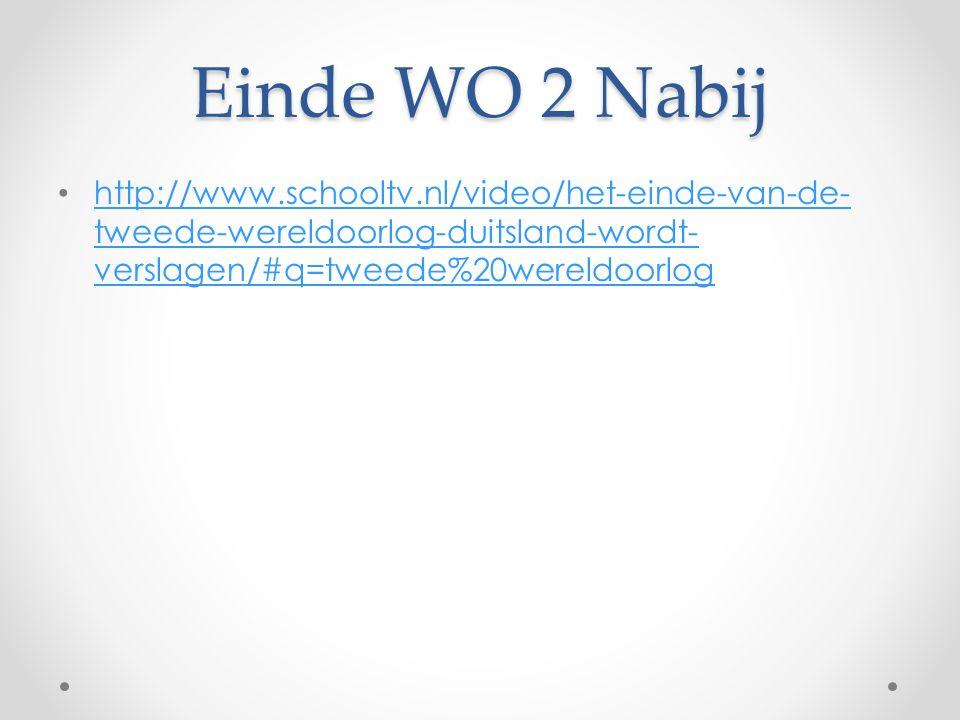 Einde WO 2 Nabij http://www.schooltv.nl/video/het-einde-van-de-tweede-wereldoorlog-duitsland-wordt-verslagen/#q=tweede%20wereldoorlog.