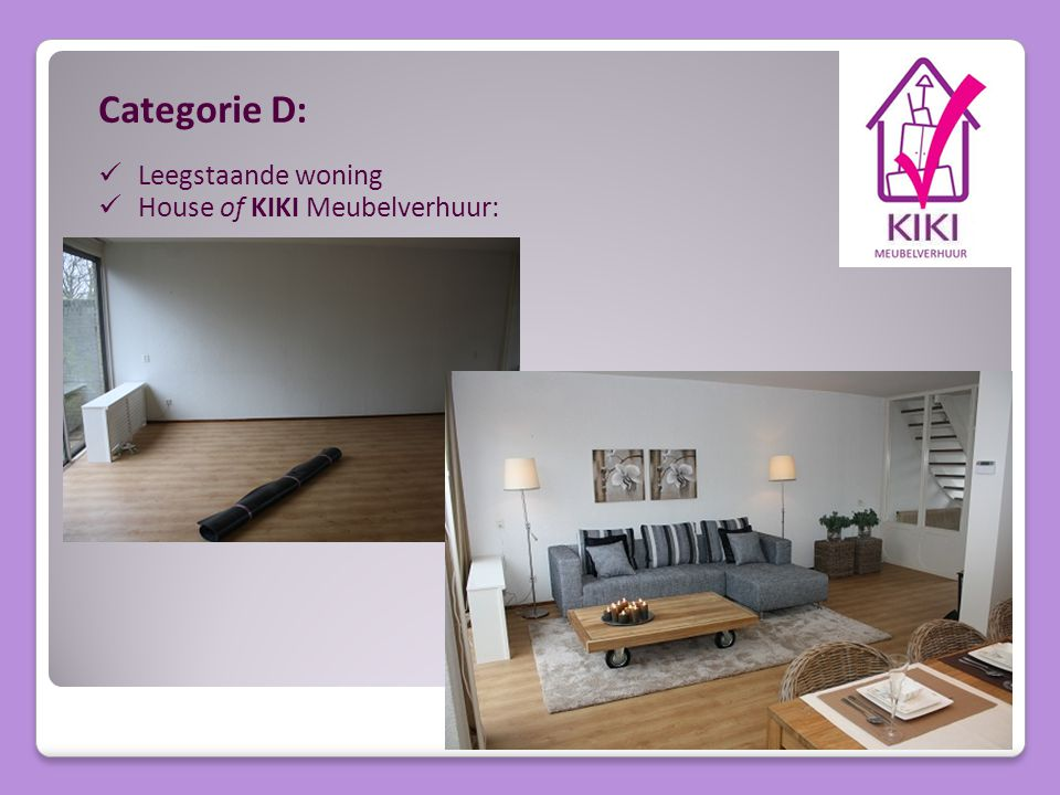 Categorie D: Leegstaande woning House of KIKI Meubelverhuur: