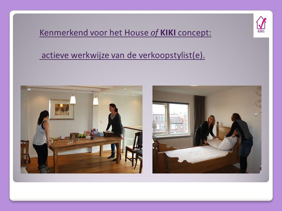 Kenmerkend voor het House of KIKI concept: actieve werkwijze van de verkoopstylist(e).