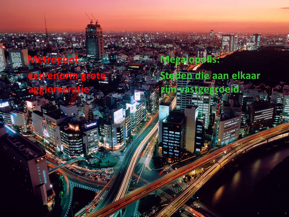 Metropool: een enorm grote agglomeratie