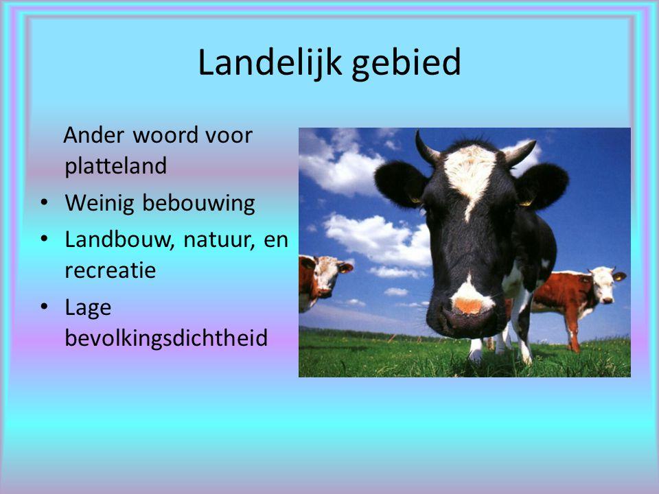 Landelijk gebied Ander woord voor platteland Weinig bebouwing