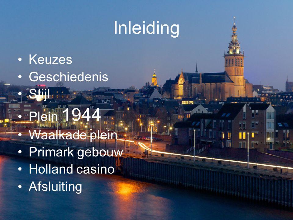 Inleiding Keuzes Geschiedenis Stijl Plein 1944 Waalkade plein