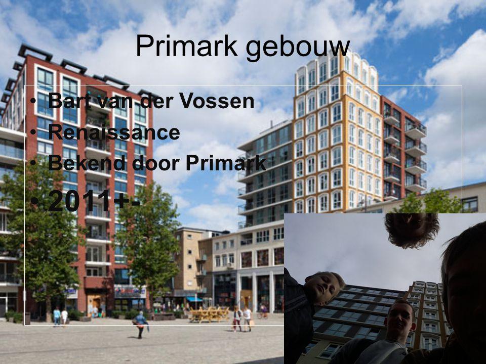 Primark gebouw 2011+- Bart van der Vossen Renaissance