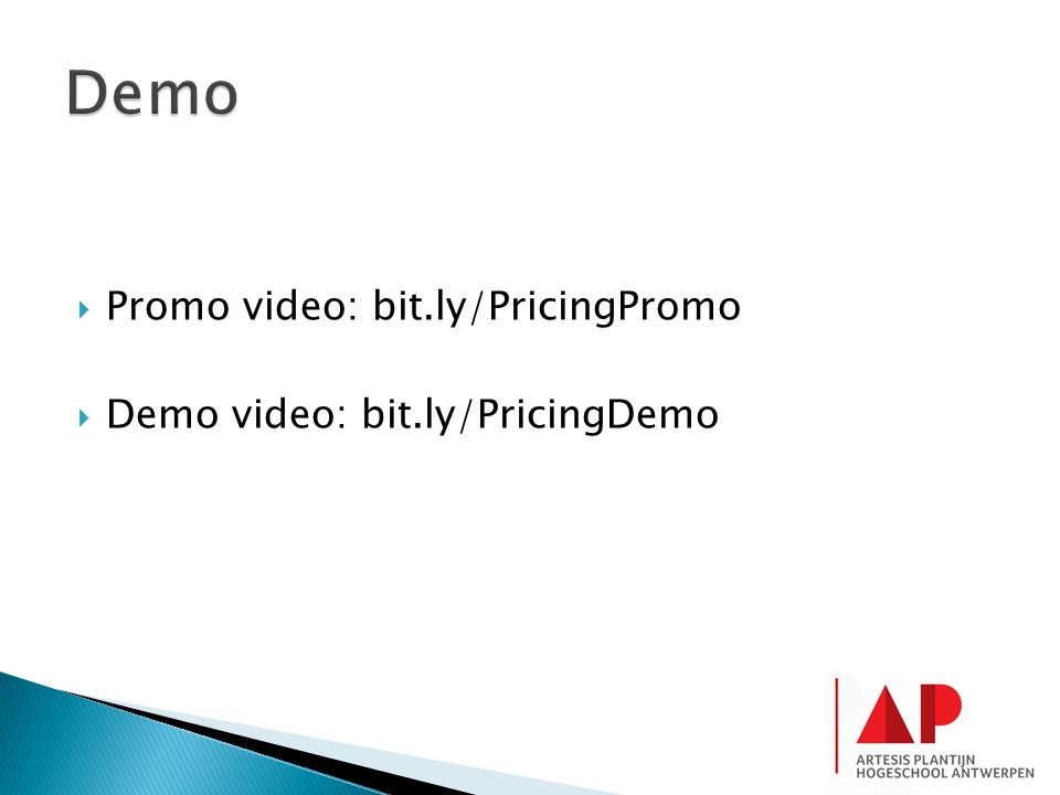Demo Promo video: bit.ly/PricingPromo Demo video: bit.ly/PricingDemo