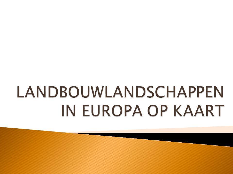 LANDBOUWLANDSCHAPPEN IN EUROPA OP KAART