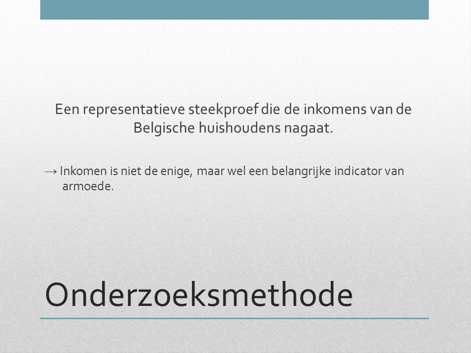 Een representatieve steekproef die de inkomens van de Belgische huishoudens nagaat.