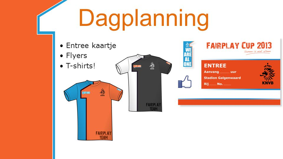 • Entree kaartje • Flyers • T-shirts!