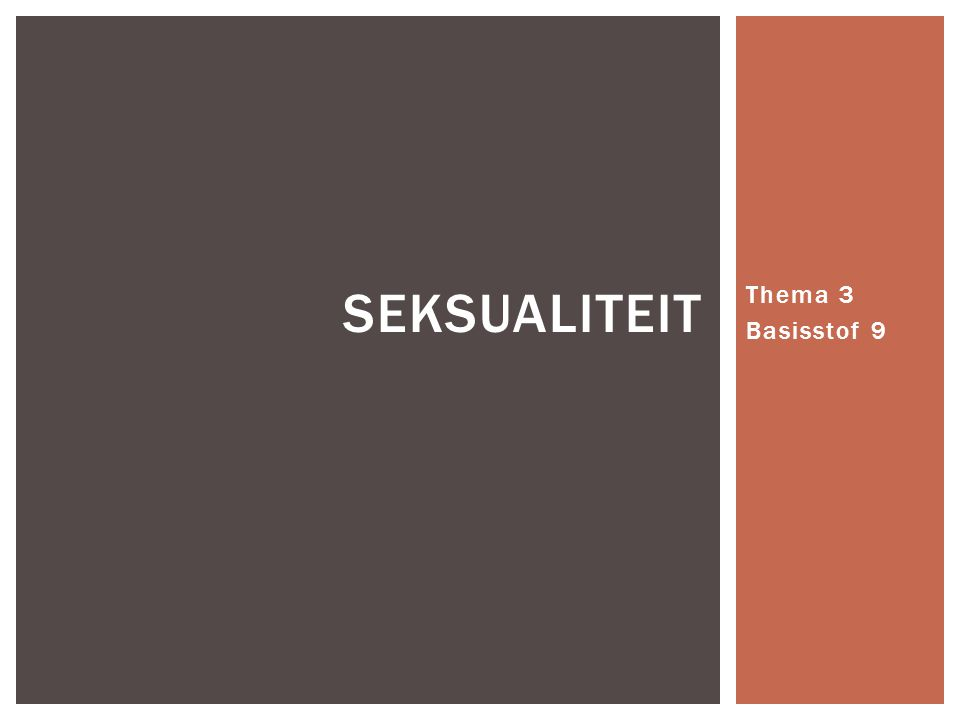 seksualiteit Thema 3 Basisstof 9