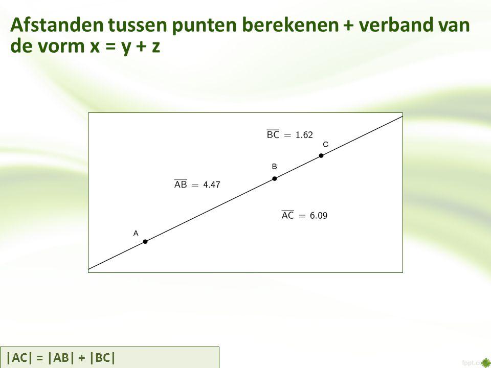 Afstanden tussen punten berekenen + verband van de vorm x = y + z