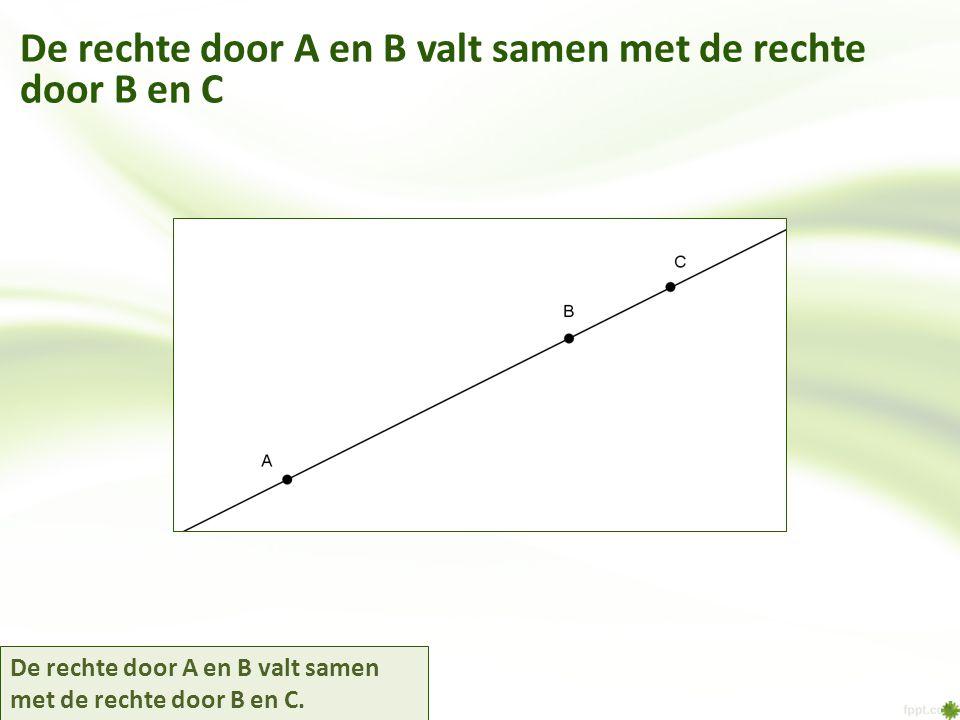 De rechte door A en B valt samen met de rechte door B en C