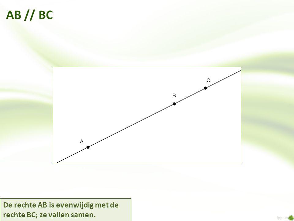 AB // BC De rechte AB is evenwijdig met de rechte BC; ze vallen samen.