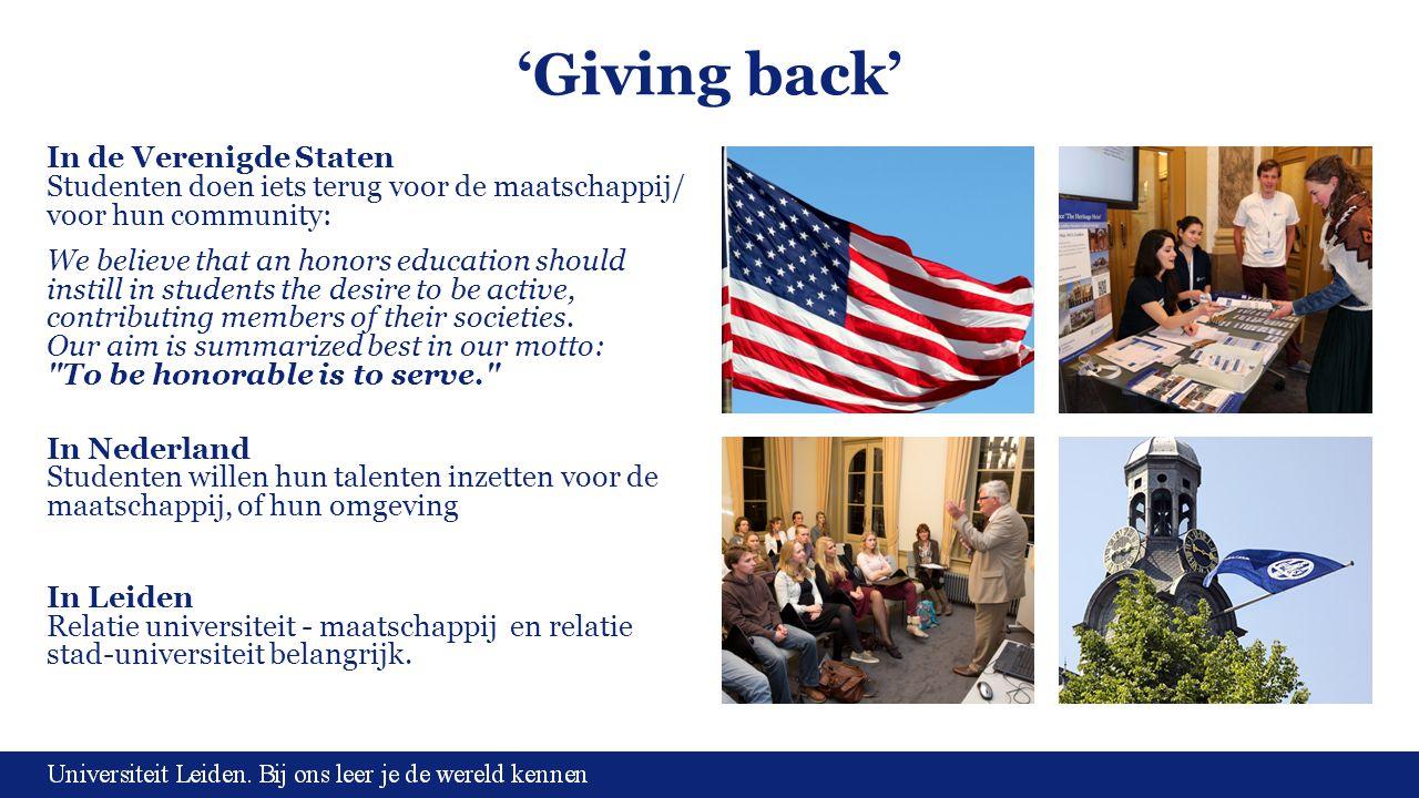 'Giving back' In de Verenigde Staten Studenten doen iets terug voor de maatschappij/ voor hun community: