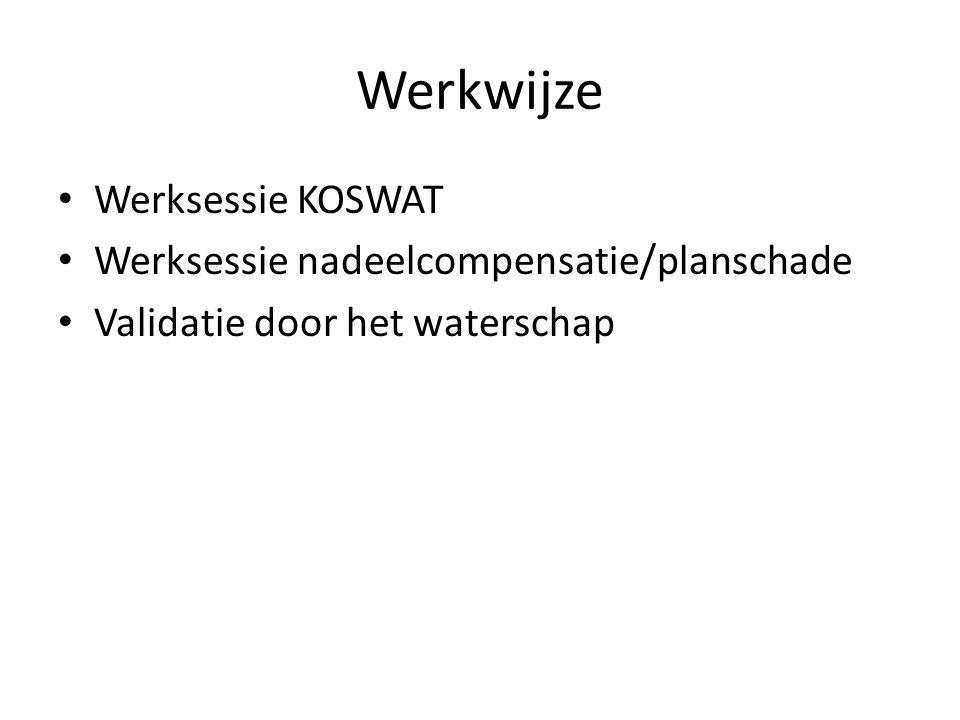 Werkwijze Werksessie KOSWAT Werksessie nadeelcompensatie/planschade
