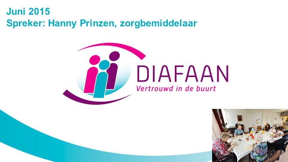 Juni 2015 Spreker: Hanny Prinzen, zorgbemiddelaar