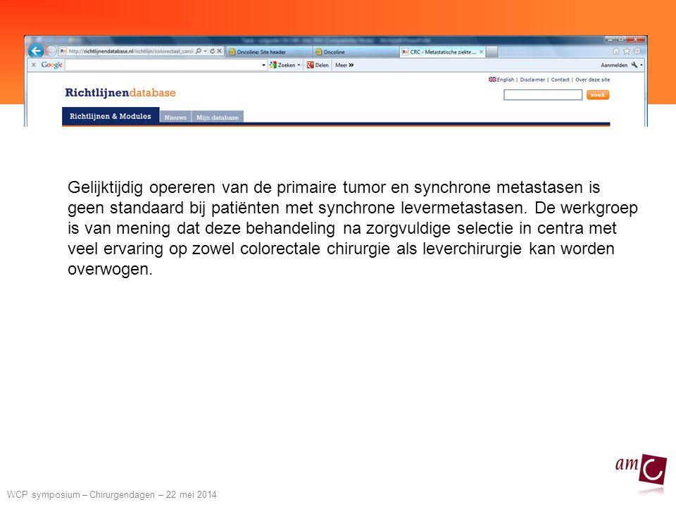Gelijktijdig opereren van de primaire tumor en synchrone metastasen is geen standaard bij patiënten met synchrone levermetastasen.