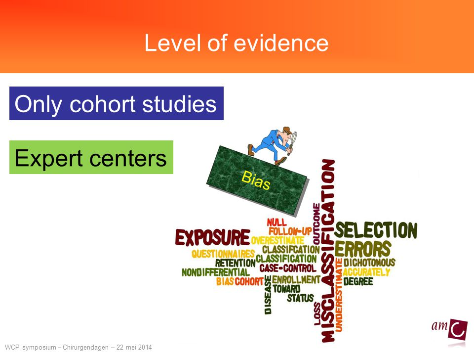 Level of evidence Only cohort studies Expert centers