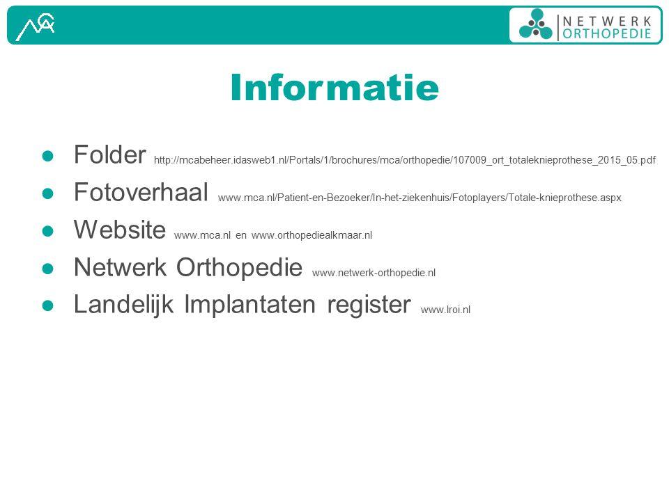 Informatie Folder http://mcabeheer.idasweb1.nl/Portals/1/brochures/mca/orthopedie/107009_ort_totaleknieprothese_2015_05.pdf.