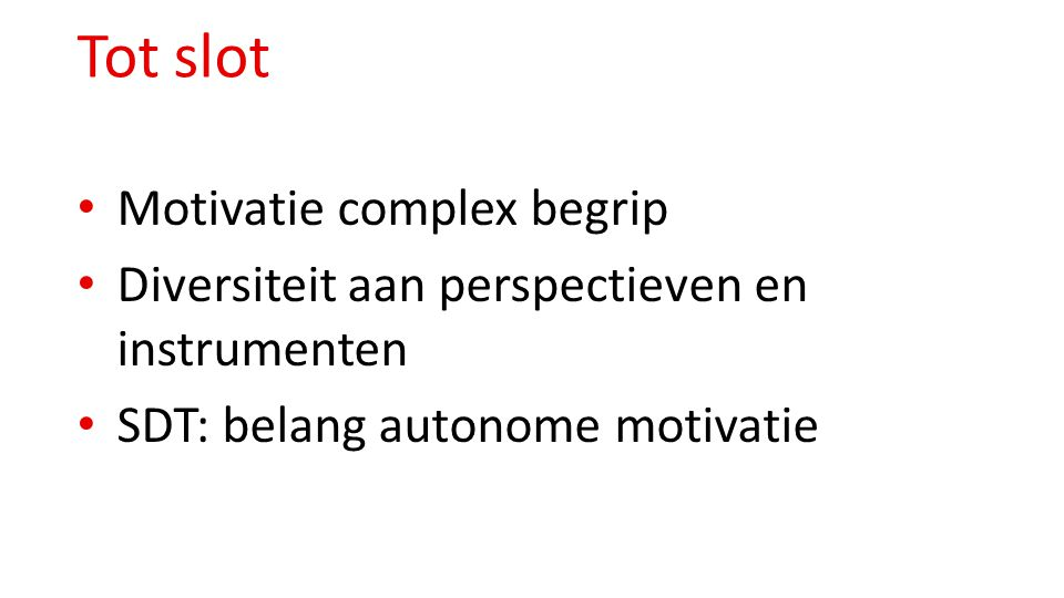 Tot slot Motivatie complex begrip