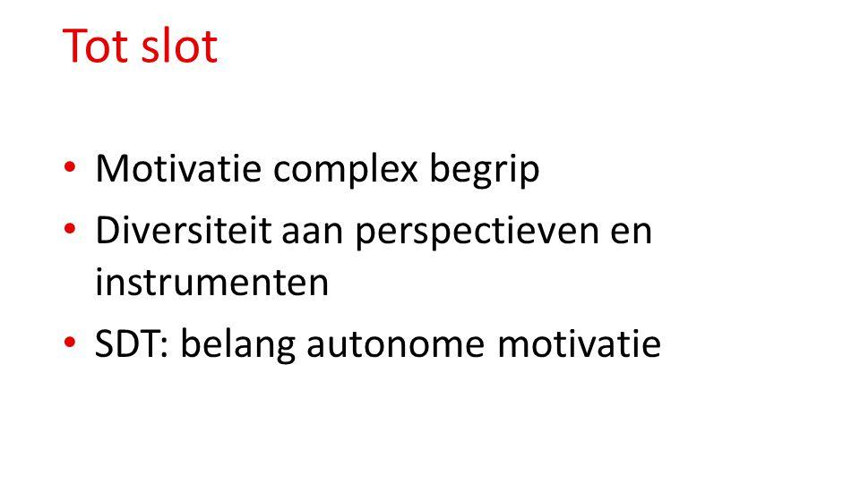 Tot slot Motivatie complex begrip