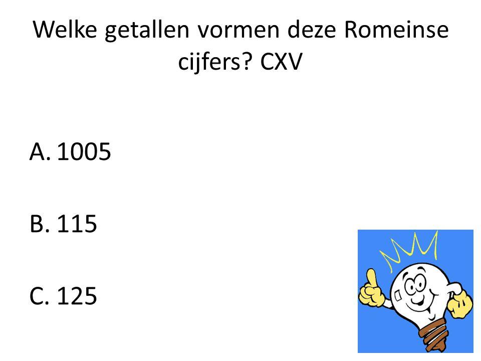 Welke getallen vormen deze Romeinse cijfers CXV