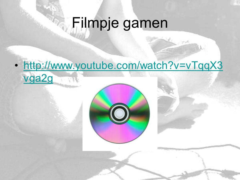 Filmpje gamen http://www.youtube.com/watch v=vTqqX3vga2g
