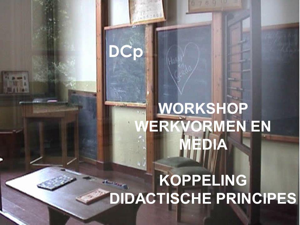 WORKSHOP werkvormen en media koppeling didactische principes