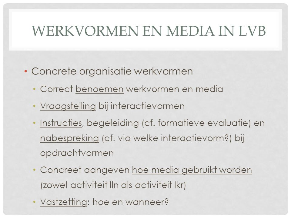 Werkvormen en media in LVB