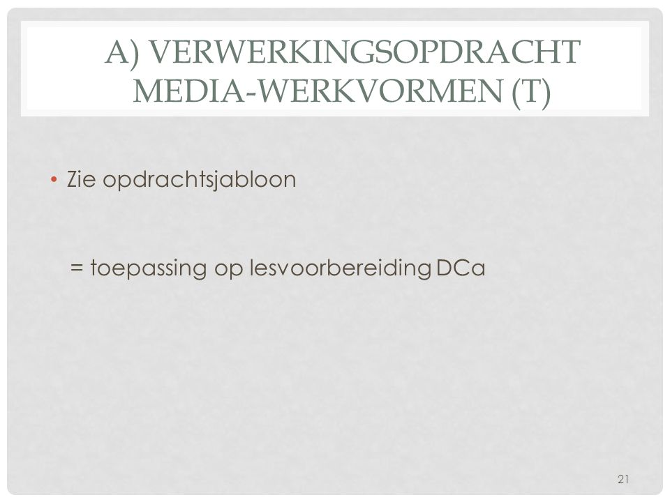 A) Verwerkingsopdracht media-werkvormen (T)
