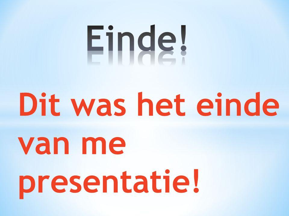 Dit was het einde van me presentatie!