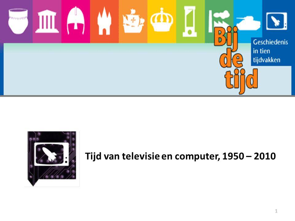 Tijd van televisie en computer, 1950 – 2010