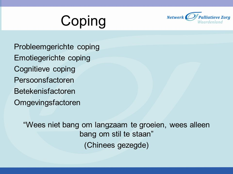 Coping Probleemgerichte coping Emotiegerichte coping Cognitieve coping