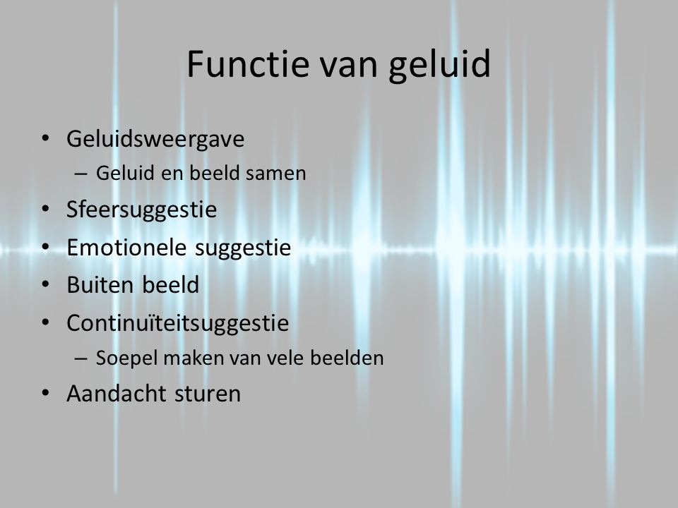Functie van geluid Geluidsweergave Sfeersuggestie Emotionele suggestie