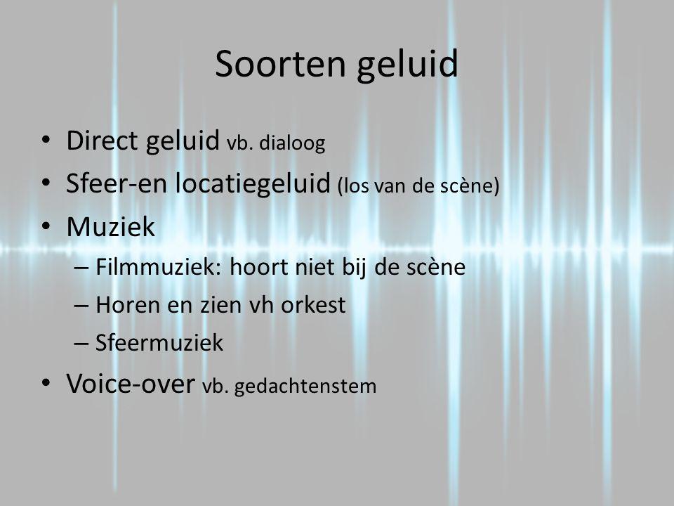 Soorten geluid Direct geluid vb. dialoog