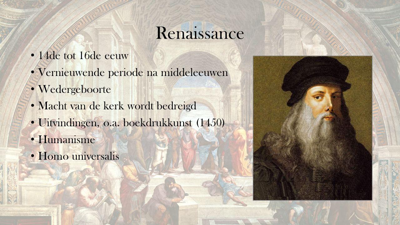 Renaissance 14de tot 16de eeuw Vernieuwende periode na middeleeuwen