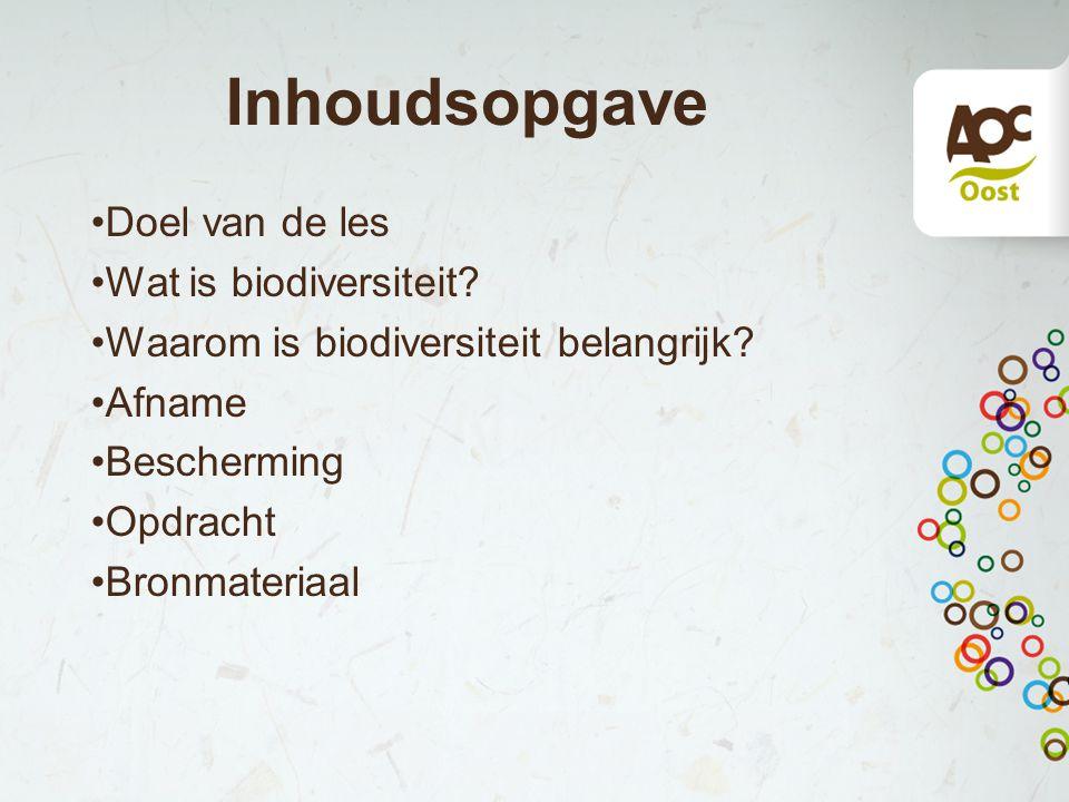 Inhoudsopgave Doel van de les Wat is biodiversiteit