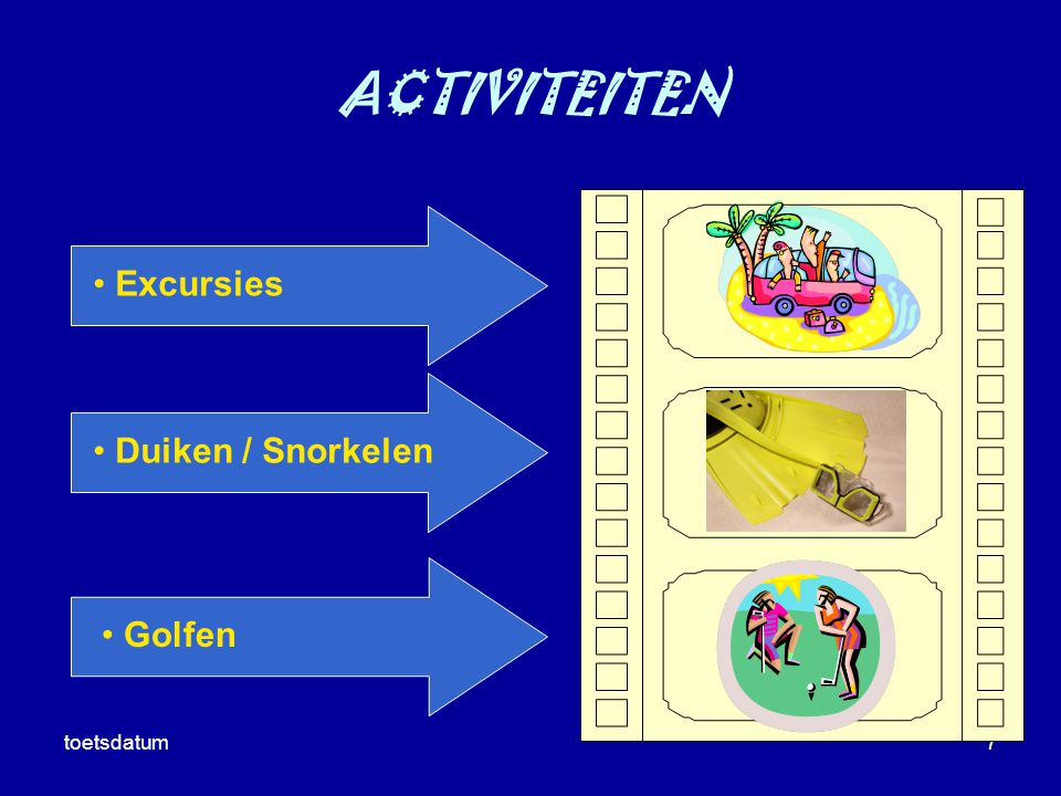 ACTIVITEITEN Excursies Duiken / Snorkelen Golfen toetsdatum