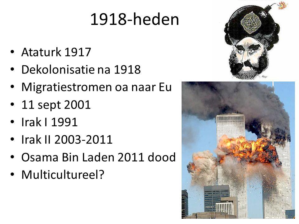 1918-heden Ataturk 1917 Dekolonisatie na 1918