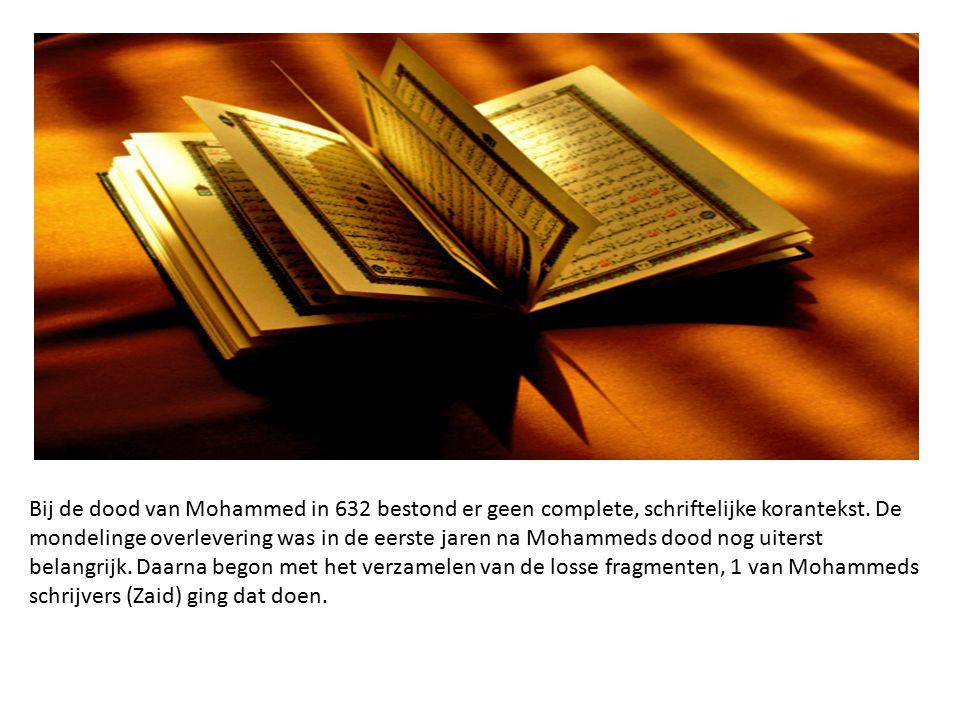 Bij de dood van Mohammed in 632 bestond er geen complete, schriftelijke korantekst.