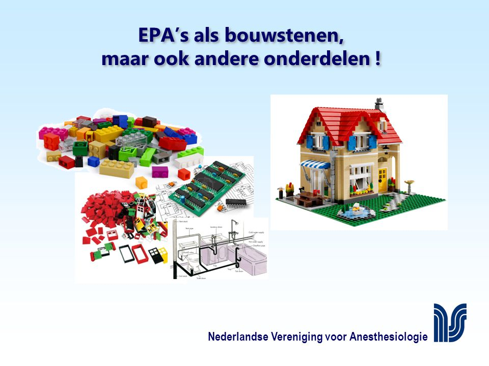 EPA's als bouwstenen, maar ook andere onderdelen !