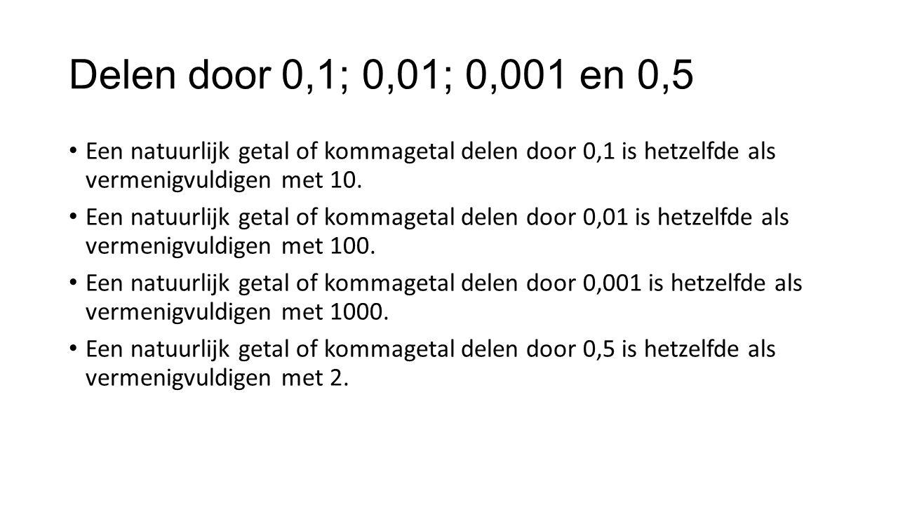 Delen door 0,1; 0,01; 0,001 en 0,5 Een natuurlijk getal of kommagetal delen door 0,1 is hetzelfde als vermenigvuldigen met 10.