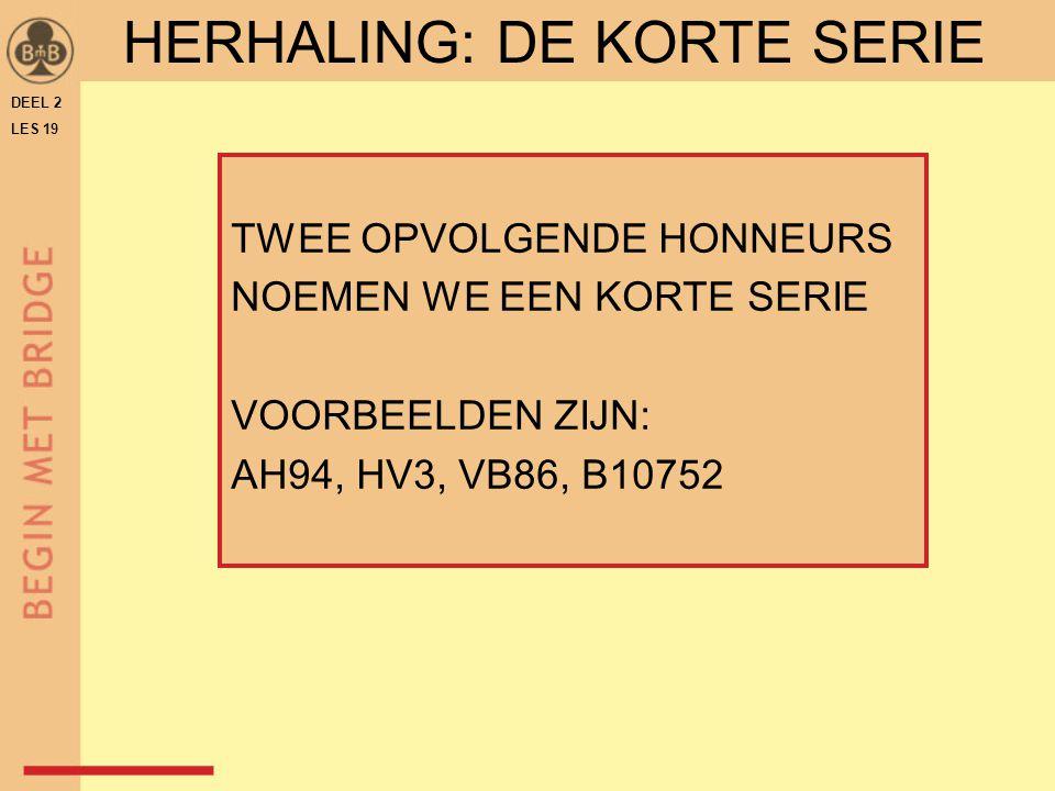 HERHALING: DE KORTE SERIE