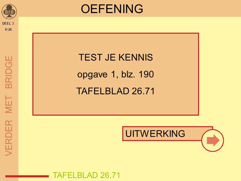 OEFENING TEST JE KENNIS opgave 1, blz. 190 TAFELBLAD 26.71 UITWERKING