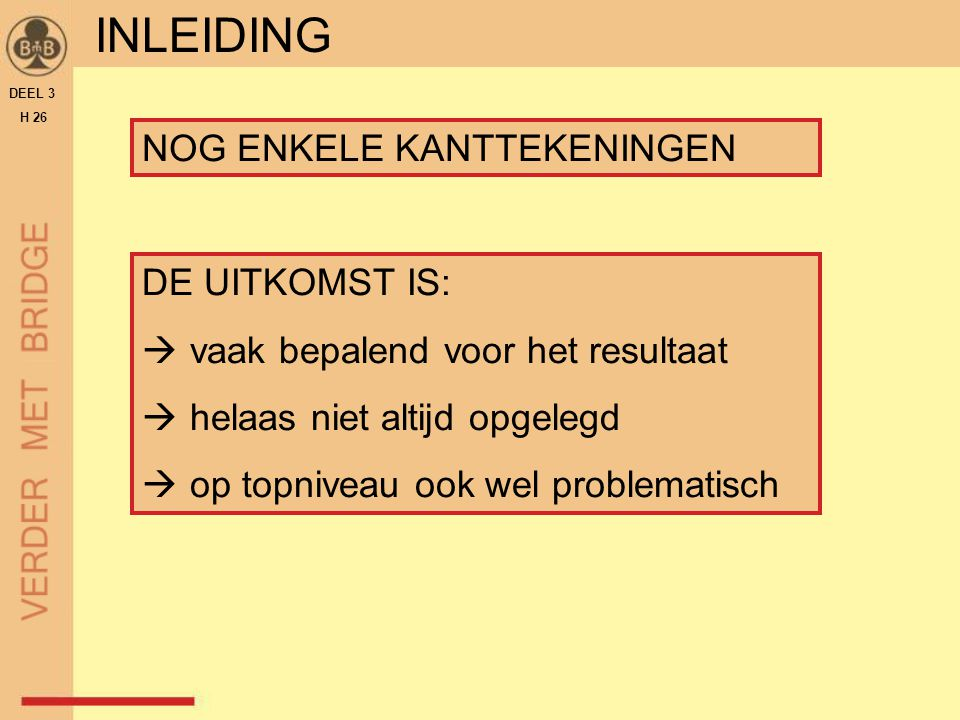 INLEIDING NOG ENKELE KANTTEKENINGEN DE UITKOMST IS: