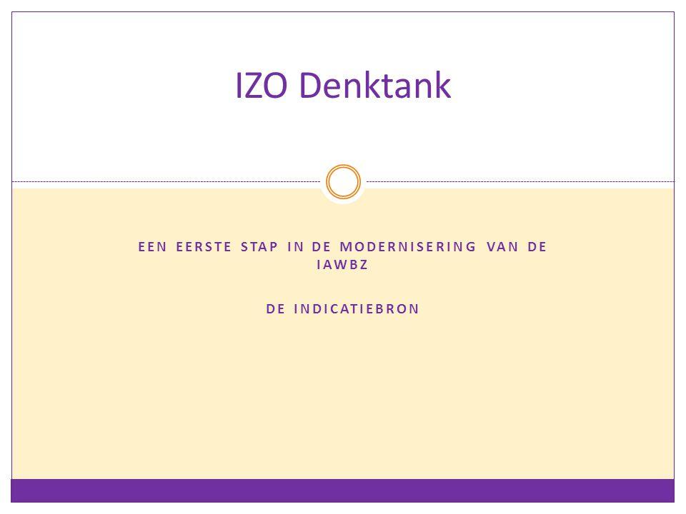 een eerste stap in de modernisering van de iAWBZ de indicatiebron