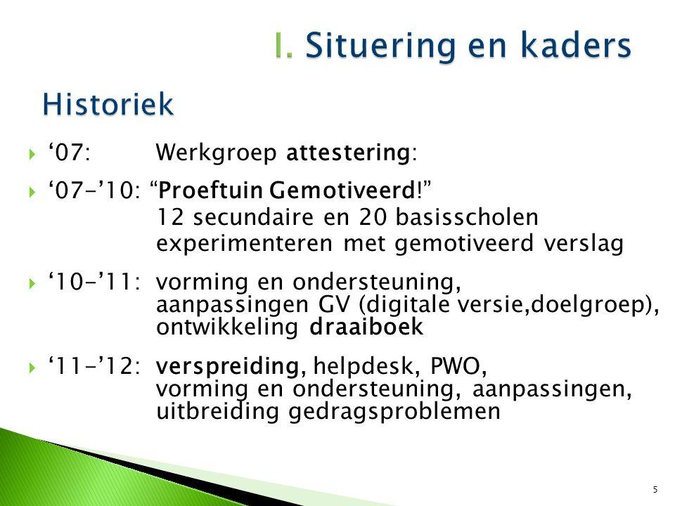 I. Situering en kaders Historiek '07: Werkgroep attestering: