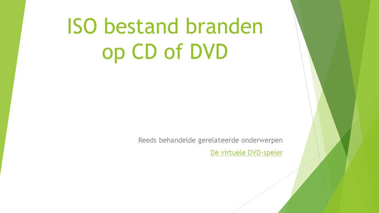 ISO bestand branden op CD of DVD